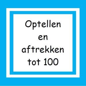 04. Optellen en Aftrekken tot 100