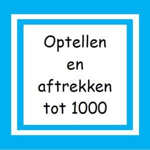 05. Optellen en Aftrekken tot 1000